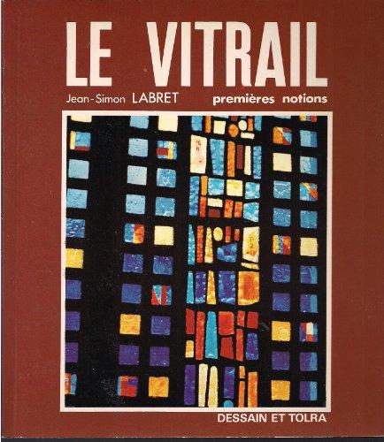 Le Vitrail: Premieres notions (Collection Decouvrir)