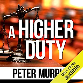 A Higher Duty                   By:                                                                                                                                 Peter Murphy                               Narrated by:                                                                                                                                 Ben Elliot                      Length: 11 hrs and 7 mins     Not rated yet     Overall 0.0