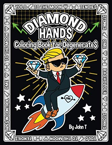 Diamond Hands: Coloring Book for Degenerates