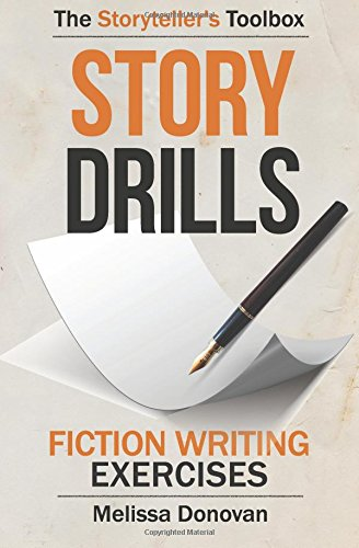 Story Drills: Fiction Writing Exercises (The Storyteller's Toolbox) (Volume 2)