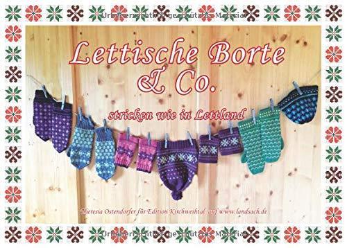 Lettische Borte & Co.: Stricken wie in Lettland (Bayerisch stricken)