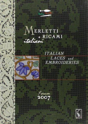 Merletti e ricami italiani. Italian laces and embroideries forum 2007