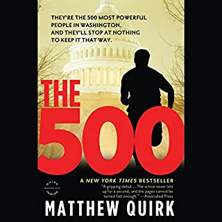 The 500     A Novel              By:                                                                                                                                 Matthew Quirk                               Narrated by:                                                                                                                                 Jay Snyder                      Length: 9 hrs and 20 mins     206 ratings     Overall 3.7