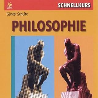 Philosophie                   Autor:                                                                                                                                 Günter Schulte                               Sprecher:                                                                                                                                 Torsten Michaelis                      Spieldauer: 5 Std. und 20 Min.     9 Bewertungen     Gesamt 4,2