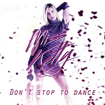 Don't stop to dance