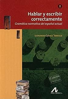 Hablar y escribir correctamente : gramática normativa del español actual. Tomo II