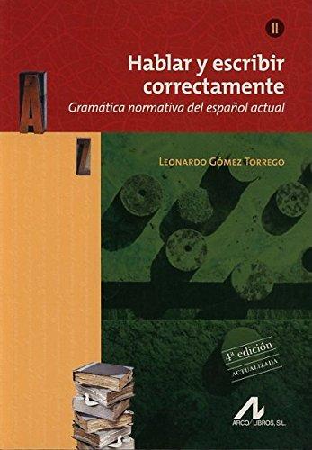 Hablar y escribir correctamente Tomo II. Edición 4ª Actualizada: Gramática normativa del español actual. (Manuales)