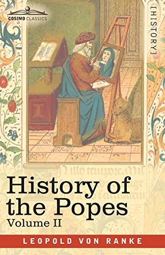 History of the Popes, Volume II: Their Church and State