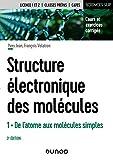 Structure électronique des molécules - 3e éd. - T1 De l'atome aux molécules simples - De l'atome aux molécules simples