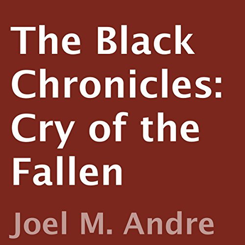The Black Chronicles: Cry of the Fallen audiobook cover art