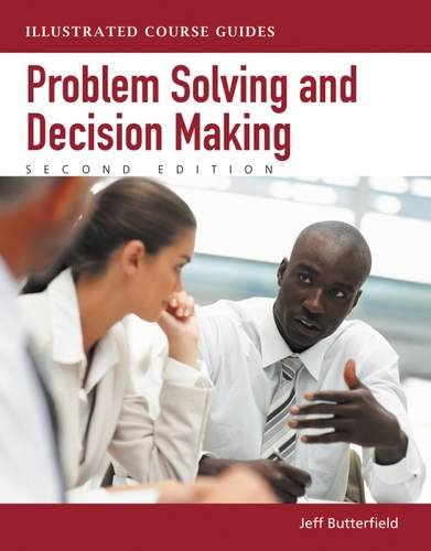 Compare Textbook Prices for Problem-Solving and Decision Making: Illustrated Course Guides Illustrated Series: Soft Skills 2 Edition ISBN 9781133187578 by Butterfield, Jeff