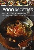 2000 Recettes de la cuisine française - De la gastronomie française aux spécialités régionales