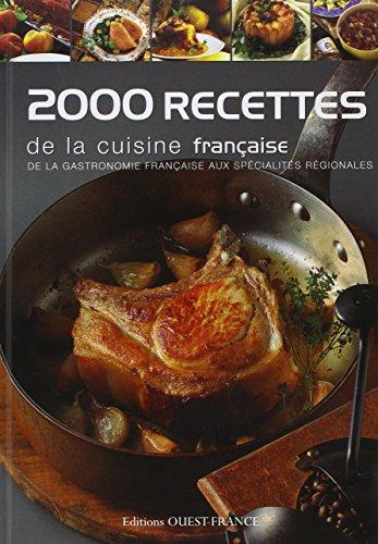 2000 Recettes de la cuisine française : De la gastronomie française aux spécialités régionales