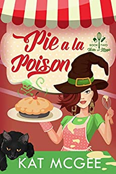 Pie a la Poison (Taste of Magic Book 2) by [Kat McGee]