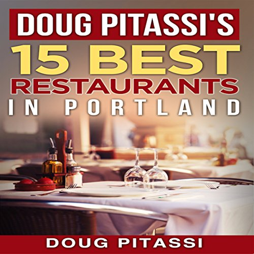 Doug Pitassi's 15 Best Restaurants in Portland                   By:                                                                                                                                 Doug Pitassi                               Narrated by:                                                                                                                                 Rebekah Amber Clark                      Length: 1 hr and 18 mins     Not rated yet     Overall 0.0