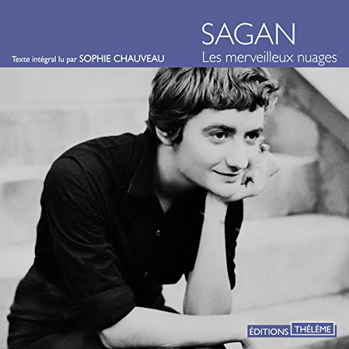 Les merveilleux nuages                   By:                                                                                                                                 Françoise Sagan                               Narrated by:                                                                                                                                 Sophie Chauveau                      Length: 2 hrs and 36 mins     1 rating     Overall 1.0