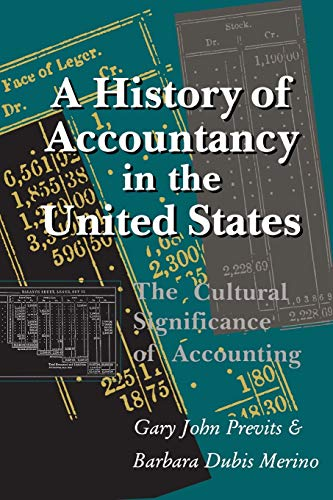 Compare Textbook Prices for A History of Accountancy in the United States: The Cultural Significance of Accounting. Revised Edition. HISTORICAL PERSP BUS ENTERPRIS REV Edition ISBN 9780814207284 by PREVITS, GARY JOHN