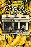 Erika, im Konsum gibt's Bananen: DDR-Alltag - heiter bis wolkig