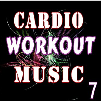 Cardio Workout Music, Vol. 7