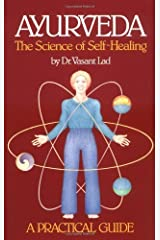 Ayurveda: The Science of Self Healing: A Practical Guide Kindle Edition