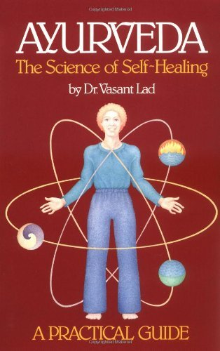 Ayurveda: The Science of Self Healing: A Practical Guide (English Edition)