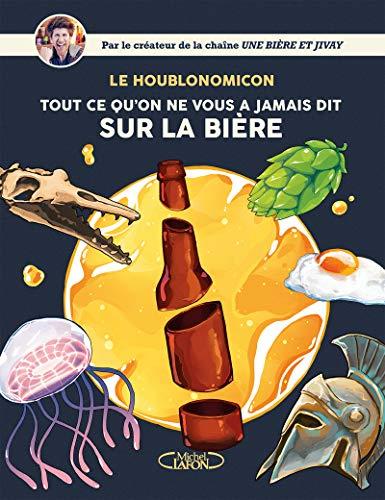 Houblonomicon - Tout ce quon ne vous a jamais dit sur la bière