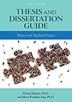Thesis and Dissertation Guide: Theory and Applied Practice
