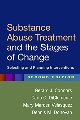 Compare Textbook Prices for Substance Abuse Treatment and the Stages of Change, Second Edition: Selecting and Planning Interventions Second Edition ISBN 9781462524983 by Connors, Gerard J.,DiClemente, Carlo C.,Velasquez, Mary Marden,Donovan, Dennis M.