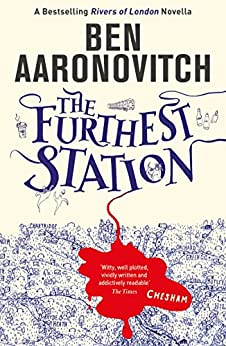 The Furthest Station: A Rivers of London novella (PC Grant) by [Ben Aaronovitch]