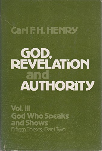 Image of God, Revelation and Authority (Volume III: God Who Speaks and Shows: Fifteen Theses, Part Two)