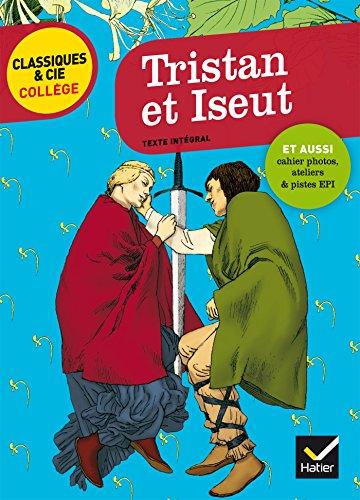 Tristan et Iseut : nouveau programme (Classiques & Cie Collège)