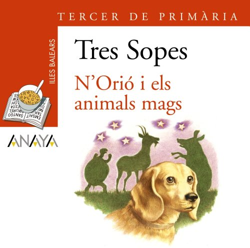 Blíster  ' N ' Orio i els animals mags '   3º Primaria (Illes Balears) (Literatura Infantil (6-11 Años) - Plan Lector Tres Sopas (Illes Balears)) - 9788466764872