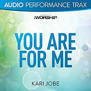 You Are For Me [Audio Performance Trax]