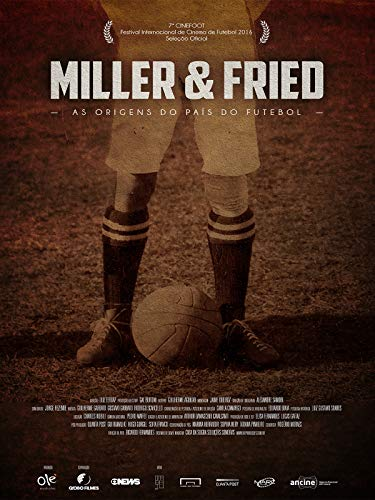 Miller & Fried - As Origens do País do Futebol