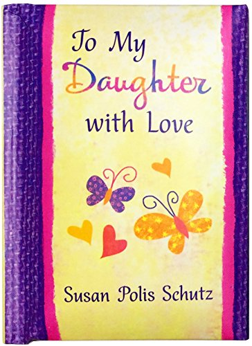 """Blue Mountain Arts Little Keepsake Book""""To My Daughter with Love"""" 4 x 3 in. Pocket-Sized Gift Book from a Mom Is a Perfect Birthday, Graduation, Christmas, or""""I Love You"""" Gift, by Susan Polis Schutz"""