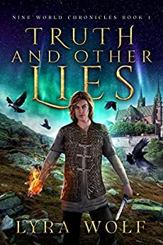Truth and Other Lies: A Loki Fantasy Adventure (The Nine World Chronicles, Book 1) by [Lyra Wolf]