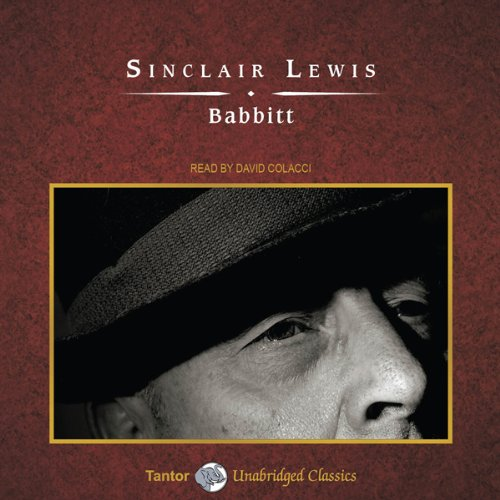 Babbitt                   By:                                                                                                                                 Sinclair Lewis                               Narrated by:                                                                                                                                 David Colacci                      Length: 13 hrs and 52 mins     1 rating     Overall 4.0