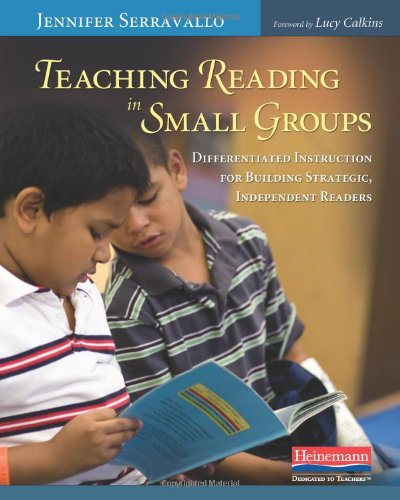 Teaching Reading in Small Groups: Differentiated Instruction for Building Strategic, Independent Rea