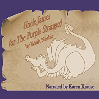 Uncle James                   By:                                                                                                                                 Edith Nesbit                               Narrated by:                                                                                                                                 Karen Krause                      Length: 35 mins     5 ratings     Overall 3.8