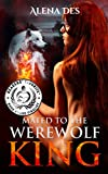 Kings Series Book 1: Mated To The Werewolf King