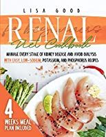 Renal Diet Cookbook for Beginners: Manage Every Stage of Kidney Disease and Avoid Dialysis with Easy, Low-Sodium, Phosphorus, and Potassium Recipes. 4 Weeks Meal Plan Included