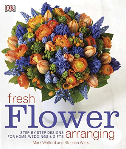 Compare Textbook Prices for Fresh Flower Arranging: Step-by-Step Designs for Home, Weddings, and Gifts Illustrated Edition ISBN 0690472058595 by DK
