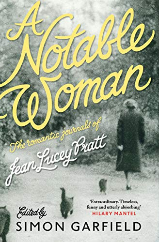 A Notable Woman: The Romantic Journals of Jean Lucey Pratt ...