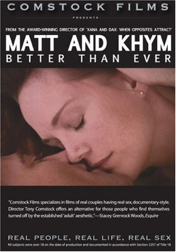 Matt and Khym: Better Than Ever (Real People, Real Life, Real Sex series)