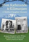 From Kathmandu to Kilimanjaro: A Mother-Daughter Memoir