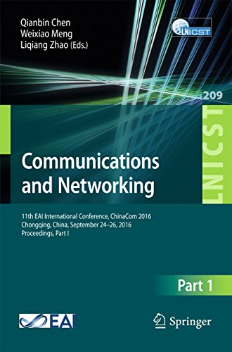 Communications and Networking: 11th EAI International Conference, ChinaCom 2016, Chongqing, China, September 24-26, 2016, Proceedings, Part I (Lecture ... Engineering Book 209) (English Edition)