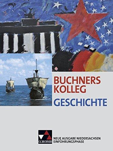 Buchners Kolleg Geschichte – Neue Ausgabe Niedersachsen / Buchners Kolleg Geschichte NI Einführungsphase