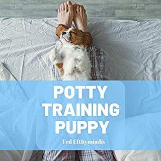 Potty Training Puppy     A Comprehensive Guide to Help You Navigate the Crappy Job of House Training Your Puppy              By:                                                                                                                                 Ted Efthymiadis                               Narrated by:                                                                                                                                 Ted Efthymiadis                      Length: 1 hr and 59 mins     Not rated yet     Overall 0.0