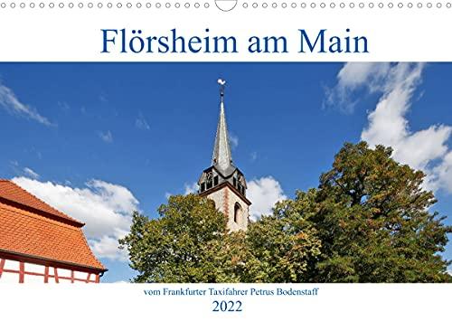 Flörsheim am Main vom Frankfurter Taxifahrer Petrus Bodenstaff (Wandkalender 2022 DIN A3 quer)