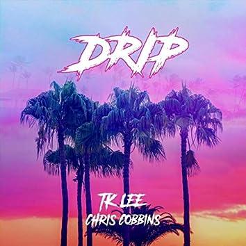 Drip (feat. Chris Cobbins)